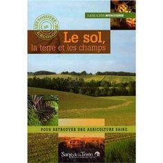 Le sol, la terre et les champs par Claude et Lydia Bourguignon