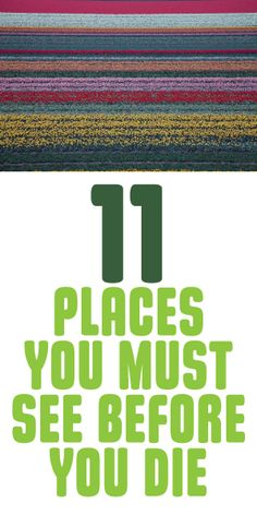 11 Places You MUST See Before You Die!