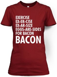 Women's Exercise Bacon T Shirt Funny Lazy Breakfast Ladies Tee