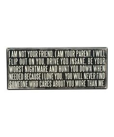 Look what I found on #zulily! 'I Am Your Parent' Box Sign #zulilyfinds