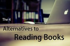 Not everyone likes reading books, so that's why I compiled a list of 4 alternatives to reading. #alternative #books #reading #youtube #tedtalks #learning #podcast