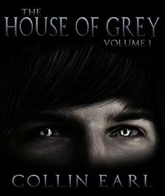 The House of Grey- Volume 1 by Collin Earl, http://www.amazon.com/dp/B007IP9844/ref=cm_sw_r_pi_dp_9WMZpb1GKQD45