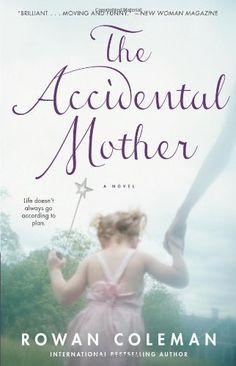 The Accidental Mother by Rowan Coleman, http://www.amazon.com/dp/1416532706/ref=cm_sw_r_pi_dp_EoA7sb177S19G