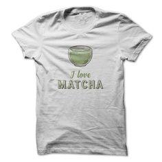Cool I love MATCHA Shirts & Tees