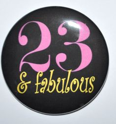 Twenty Three And Fabulous 23 23rd Birthday Button Years Old Grab Bag Party Favors 2