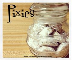 Tiny cookies: Pixies in a jar. Quick... grab your coffee and give 'em a dunk... they won't fall apart~