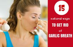 Garlic breath remedy and how to get rid of garlic breath. Find a fast cure and remove that bad breath right away. Discover why basil, spinach, and other plants which can lower the sulphuric compounds from garlic will help you.
