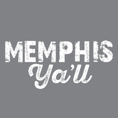 Memphis Y'all - Design and Print Store #itsamemphisthing