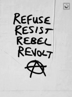 Refuse resist rebel revolt Anonymous ART of Revolution Ex Machina, Life Is Strange, Hunger Games, Tarot, Self, Thoughts, Writing, Sayings, Rebel Quotes