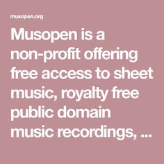 Musopen is a non-profit offering free access to sheet music, royalty free public domain music recordings, and other music resources. Recorder Music, Free Sheet Music, Branding, Royalty Free Music, Clarinet, Non Profit, Public Domain, Learning, Piano