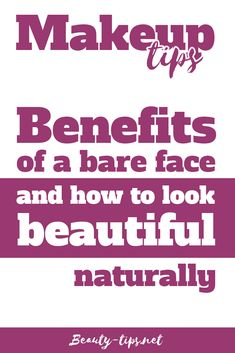 Can you imagine your life without makeup? Even if not, here are some great makeup tips to look your best without actually wearing makeup and how you will benefit from doing that. Enjoy some tips on no makeup but stillbeautiful, natural youthful-look. http://www.beauty-tips.net/benefits-of-a-bare-face/