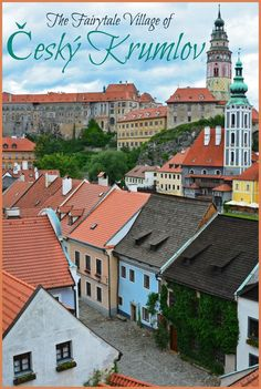 Fairytale Villages in Europe | Click here to learn more about Cesky Krumlov in the Czech Republic