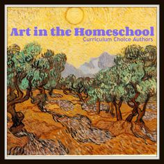 Art in the Homeschool by The Curriculum Choice authors - an ultimate guide full of resources, reviews and more! www.thecurriculumchoice.com