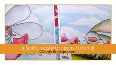 coloring Cloudy Backgrounds... TUTORIAL.... for both sponged clouds and watercolor clouds