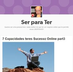 """2º parte como ter """"Capacidades para teres Sucesso Online"""", ler artigo  http://antonioronnebeck.tumblr.com/post/102627877496/7-capacidades-teres-sucesso-online-part3 podes também aplicar estas Dicas na tua vida pessoal. Se queres saber mais o que faço pede mais informações http://lml.antonioronnebeck.com/c/?p=querosabercomo <<--"""