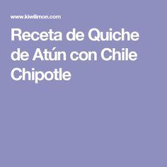 Receta de Quiche de Atún con Chile Chipotle