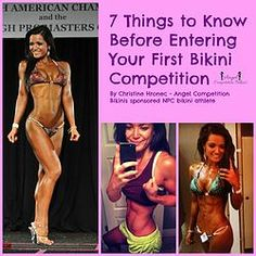 7 Things to Know Before Entering Your First Bikini Competition!!! Must read for anyone thinking of competing.