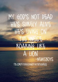 My God's NOT dead! <3  https://www.facebook.com/FitnessandFaithfulness