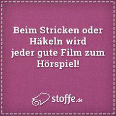 Beim Stricken oder Häkeln wird jeder gute Film zum Hörspiel! #spruch #sprüche #stricken #häkeln #diy #quote #meme