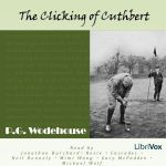 The Clicking of Cuthbert    by P.G. Wodehouse (1881 – 1975)        Join the Oldest Member…whether you like it or not…and be carried on a magic carpet ride through the world of golf, love, and…aunts…as seen through the eyes of the creator of Jeeves and Wooster and Blandings Castle, the inimitable Pelham (Plum) Grenville Wodehouse.