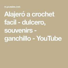 Alajeró a crochet facil - dulcero, souvenirs - ganchillo - YouTube
