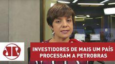 Investidores de mais um país processam a Petrobras | Vera Magalhães
