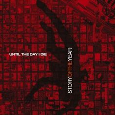 Story of the Year - Until the Day I Die - Single Story Of The Year, Cds For Sale, Rock Style, Music Is Life, Album Covers, Bands, Indie, Alternative, Prom