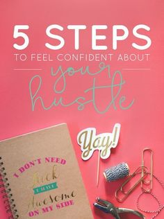 Getting down in your own hustle? We've got 5 Steps to Feel Confident About Your Hustle to help you get past this hump | Think Creative Collective
