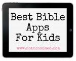 Best Bible Apps for Kids - not consumed