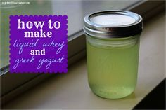 How to Make Liquid Whey and Greek Yogurt - Girl Meets Nourishment (Whey is called for in a lot of lacto-fermented recipes)