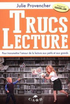 Trucs Lecture - JULIE PROVENCHER. Cote :028 .55 P969t Lus, Julie, Motivation, Afin, Bible, Dyslexia, Learning, Reading, Love
