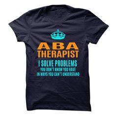 ABA THERAPIST T-Shirts, Hoodies. GET IT ==► https://www.sunfrog.com/No-Category/ABA-THERAPIST-89820724-Guys.html?id=41382