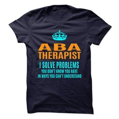 ABA THERAPIST T-Shirts, Hoodies. GET IT ==► https://www.sunfrog.com/No-Category/ABA-THERAPIST-89820724-Guys.html?id=41382