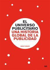 El universo publicitario. Una historia global de la publicidad.  Magnífico recorrido histórico de la publicidad a nivel mundial. Un imprescindible