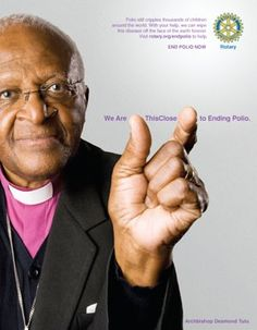 Would you like to make history? Polio is almost gone, defeated, completely eradicated from our planet. Join Rotary's efforts and let's stamp out polio for good. archbishop Emeritus Desmond Tutu shows how close we are to ending polio. End Polio Now, Polio Eradication, Online Marketing Consultant, Desmond Tutu, Web Design, Rotary Club, United Way, Nobel Peace Prize, Greater Good