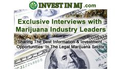 Interviews done by Invest In MJ staff of the best and brightest business leaders, companies, professionals, industry experts and entrepreneurs in the cannabis industry.  http://www.investinmj.com/interviews