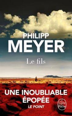 Le fils est un roman de Philipp Meyer publié aux éditions Albin Michel. Une critique de Killing79 pour L'Ivre de Lire