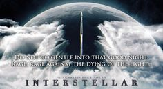 Interstellar Poem: Do not go gentle into the good night