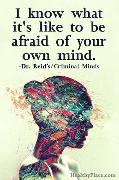 "A quote from my (fictional) husband: ""I know what it's like to be afraid of your own mind. Spencer Reid from Criminal Minds Now Quotes, Quotes To Live By, Life Quotes, Afraid Of Love Quotes, Daily Qoutes, Adbusters Magazine, Mental Illness Quotes, Depression Art Mental Illness, Mental Illness Tattoo"
