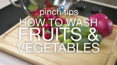 The Just A Pinch Test Kitchen shows how to wash fruits and veggies.