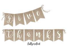 Give Thanks Banner Thanksgiving Rustic Decor Burlap