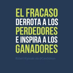 """""""El #Fracaso derrota a los #Perdedores e inspira a los #Ganadores""""."""