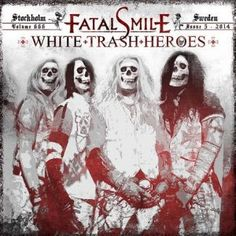 Fatal Smile, White Trash Heroes: And another fun glam-sleaze metal band from the great white north of Sweden. Why is that the Swedish (known for quite a bit of extreme metal) are also producing quite a few of bands like these where the hair is big, the make-up is plentiful, and the lyrics are quite sleazy? I don't know, but I certainly hope they keep on doing it with bands like this one because I am enjoying it. 12/3/14