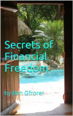 Financial Freedom Secrets - Residuals, small business and investing tactics for never having to work again. by Benjamin Gfrorer, http://www.amazon.com/dp/B00GWW3QOM/ref=cm_sw_r_pi_dp_N5UDub01DXPPE   This book is proudly promoted by EliteBookService.com