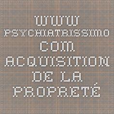 www.psychiatrissimo.com Acquisition de la propreté