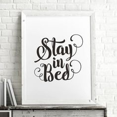 Stay in Bed http://www.notonthehighstreet.com/themotivatedtype/product/stay-in-bed-calligraphy-typography-print Limited edition, order now!