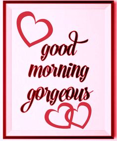 Good morning Beautiful!!! Hope you slept well!!! I am just getting up, so wanted to see the sun rise this morning but wasn't able to wake up. I was having some wonderful dreams of you!! Hope you are having an amazing morning!!! Miss you, love you and talk soon!!! LAB!!!!