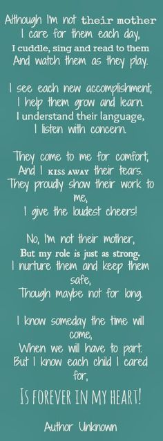 Forever in my heart - author unknown, but I love it! The original comment said foster care. Made me think of Child Care Providers. Foster Mom, Foster Family, Foster Care Adoption, Foster Parent Quotes, A Nanny, Teaching Quotes, Step Parenting, Thing 1, The Fosters