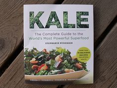 Kale: The Complete Guide to the World's Most Powerful Superfood  by Stephanie Pedersen