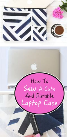Sew your own durable and stylish fabric laptop case! Full tutorial here: http://www.ehow.com/how_12343428_sew-cute-durable-laptop-case.html?utm_source=pinterest.com&utm_medium=referral&utm_content=freestyle&utm_campaign=fanpage